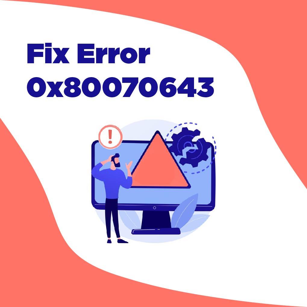 Install Error - 0X80070643
