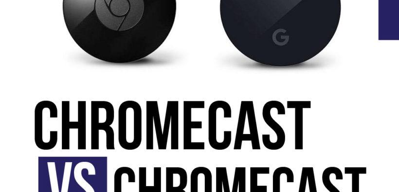 Chromecast Vs Chromecast Ultra