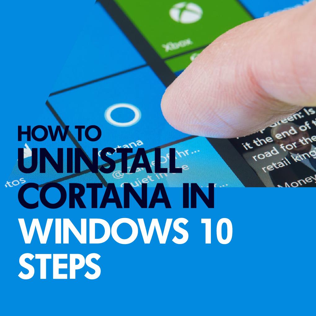 How To Uninstall Cortana 2021