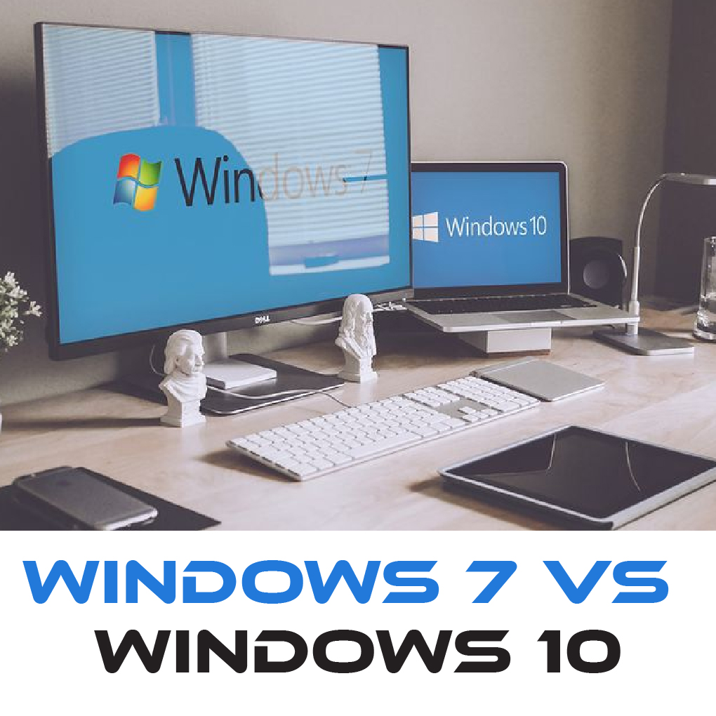 Windows 10 Vs Windows 7